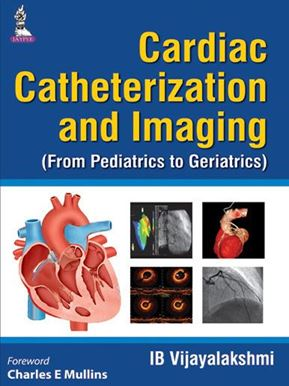 Picture of Cardiac Catheterization and Imaging: From Pediatrics to Geriatrics